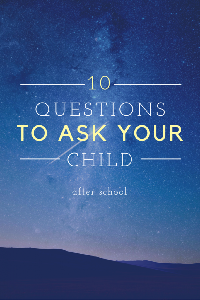 What To Ask Your Child